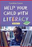 Help Your Child with Literacy Ages 7-11, Coxon, Caroline, 1847064345