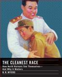 The Cleanest Race, B. R. Myers, 1935554344