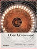 Open Government : Collaboration, Transparency, and Participation in Practice, Lathrop, Daniel and Ruma, Laurel R. T., 0596804350