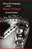 The Life and Campaigns of the Black Prince : From Contemporary Letters, Diaries and Chronicles, Including Chandos Herald's Life of the Black Prince, Barber, Richard, 0851154352