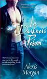 In Darkness Reborn, Alexis Morgan, 1501104357