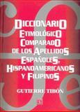Diccionario Etimologico Comparado de los Apellidos Españoles, Hispanoamericanos y Filipinos 9789681664350