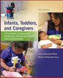 Infants, Toddlers, and Caregivers : A Curriculum of Respectful, Responsive, Relationship-Based Care and Education, Gonzalez-Mena and Gonzalez-Mena, Janet, 0078024358