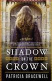 Shadow on the Crown, Patricia Bracewell, 0143124358
