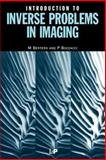 Introduction to Inverse Problems in Imaging, Bertero, M. and Boccacci, P., 0750304359