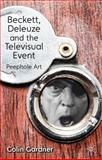 Beckett, Deleuze and the Televisual Event : Peephole Art, Gardner, Colin, 1137014350