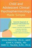 Child and Adolescent Clinical Psychopharmacology Made Simple, Talaga, Mary C. and Preston, John D., 1572244356