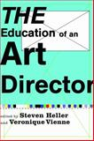 The Education of an Art Director, Steven Heller, 1581154356