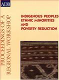 Ethnic Minorities and Poverty Reduction : Proceedings of a Regional Workshop, Asian Development Bank Staff, 9715614353