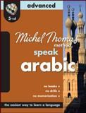 Michel Thomas Method Speak Arabic Advanced, Wightwick, Jane, 0071604359