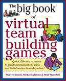 Virtual Team Building Games : Quick, Effective Activities to Build Communication, Trust and Collaboration from Anywhere!, Scannell, Mary and Abrams, Michael, 0071774351