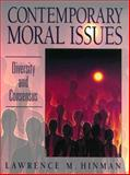 Contemporary Moral Issues : Diversity and Consensus, Hinman, Lawrence M., 013079435X