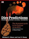 Dire Predictions : Understanding Global Warming, Mann and Mann, Michael, 0136044352