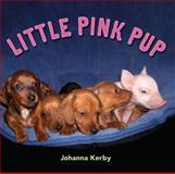 Little Pink Pup, Johanna Kerby, 0399254358