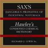 Sax's Dangerous Properties of Industrial Materials Eleventh Edition and Hawley's Condensed Chemical Dictionary Fifteenth Edition Combination CD, Lewis, Richard J., 0470124350