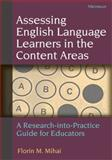 Assessing English Language Learners in the Content Areas : A Research-into-Practice Guide for Educators, Mihai, Florin, 0472034359