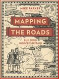 Mapping the Roads, Mike Parker, 0749574356