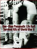 One-Man Pneumatic Life Raft Survival Kits of World War II, Robert S. McCarter and Douglas Taggart, 0764324357