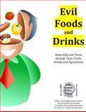 Evil Foods and Drinks, Irv Brechner, 0984104356