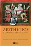 Aesthetics : A Comprehensive Anthology, Steven M. Cahn, 1405154357