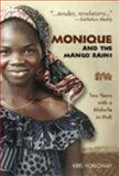 Monique and the Mango Rains, Kris Holloway; Consulting Editor John Bidwell, 1577664353