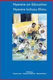 Nyerere on Education/Nyerere kuhusu Elimu : Selected Essays and Speeches 1954-1998, , 9987894356