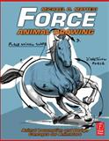 Force: Animal Drawing : Animal locomotion and design concepts for Animators, Mattesi, Mike, 0240814355