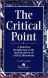 The Critical Point : A Historical Introduction to the Modern Theory of Critical Phenomena, Domb, Cyril M., 074840435X