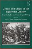 Gender and Utopia in the Eighteenth Century : Essays in English and French Utopian Writing, , 0754654354