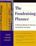 The Fundraising Planner : A Working Model for Raising the Dollars You Need, Schaff, Terry and Schaff, Doug, 0787944351