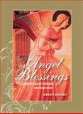 The Angel Blessings Kit, Revised Edition, Kimberly Marooney, 1592334350
