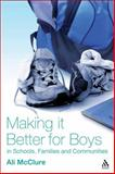 Making It Better for Boys in Schools, Families and Communities, Mcclure, Ali, 1855394359