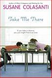 Take Me There, Susane Colasanti, 0142414352