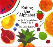 Eating the Alphabet, Lois Ehlert, 0152244352