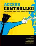 Access Controlled : The Shaping of Power, Rights, and Rule in Cyberspace, , 0262514354