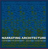 Narrating Architecture : A Retrospective Anthology, , 0415374359
