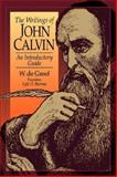 The Writings of John Calvin : An Introductory Guide, Greef, Wulfert de, 0851114350
