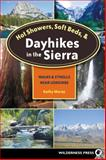 Hot Showers, Soft Beds, and Dayhikes in the Sierra, Kathy Morey, 089997435X