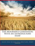 The Mourner's Companion, Samuel Shaw and Richard Cecil, 1145834353