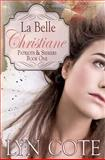 La Belle Christiane, Patriots and Seekers series, Book One, Lyn Cote, 146621435X