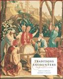 Traditions and Encounters : A Global Perspective on the Past, Bentley, Jerry H. and Ziegler, Herbert F., 0072424354