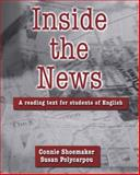 Inside the News : A Reading Text for Students of English, Shoemaker, Connie and Polycarpou, Susan, 0155064355