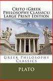 Crito Large Print Edition, Plato, 1492324353