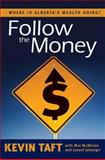 Follow the Money, Kevin Taft and Melville L. McMillan, 1550594354