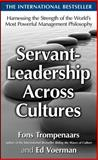 Servant-Leadership Across Cultures : Harnessing the Strengths of the World's Most Powerful Management Philosophy, Trompenaars, Fons and Voerman, Ed, 0071664351
