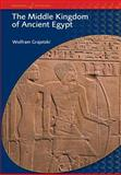 The Middle Kingdom of Ancient Egypt : History, Archaeology and Society, Grajetzki, Wolfram, 0715634356