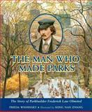The Man Who Made Parks, Frieda Wishinsky, 0887764355