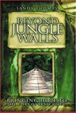 Beyond Jungle Walls : Bringing Hope to the Forgotten Congo, Thomas, Sandy, 0976624354
