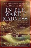 In the Wake of Madness, Joan Druett, 1565124359