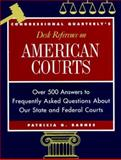 American Courts : Over 500 Answers to Frequently Asked Questions about Our State and Federal Courts, Barnes, Patricia G., 1568024355